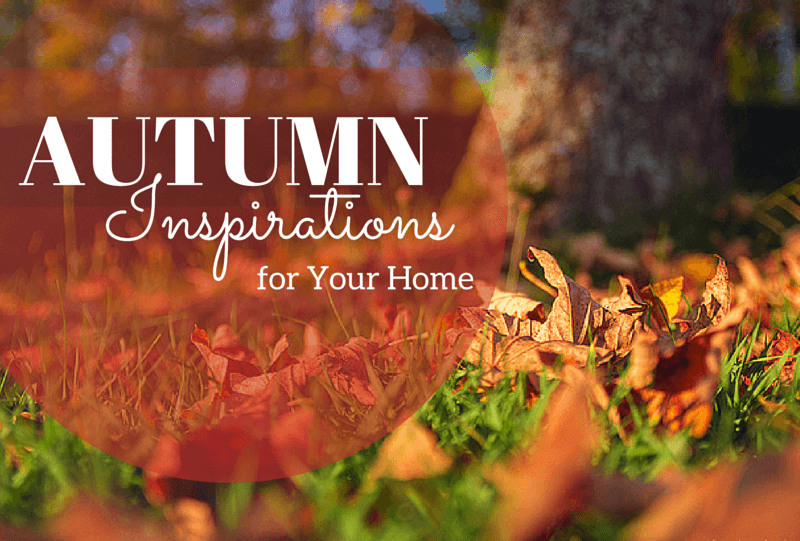 Autumn inspirations for your home